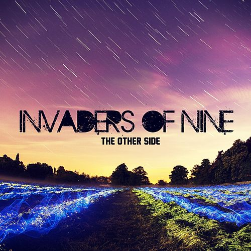 The Other Side by Invaders Of Nine
