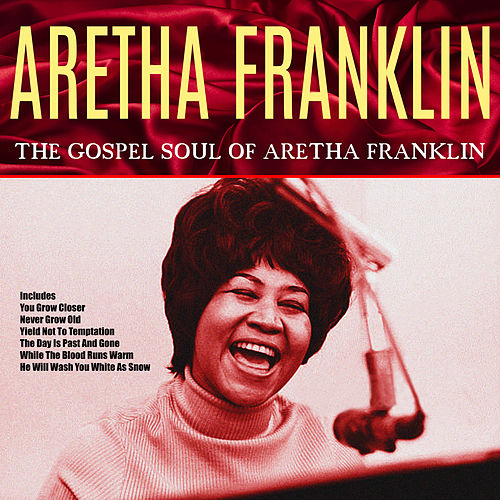 Songs of Faith - The Gospel Soul of Aretha Franklin by Aretha Franklin
