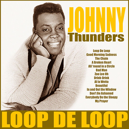 Loop De Loop by Johnny Thunders