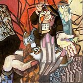 Blues and Bliss by The Whiskey Foundation
