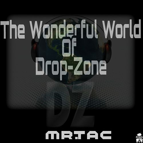 The Wonderful World of Drop-Zone by Mr. Tac