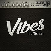Vibes (Murphy Lee vs Jay E) [feat. Mishon] by Murphy Lee