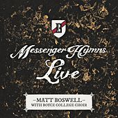 Messenger Hymns Live by Matt Boswell
