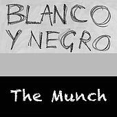 The Munch by Blanco y Negro
