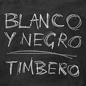 Timbero by Blanco y Negro