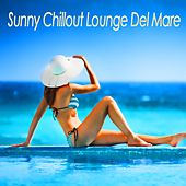 Sunny Chillout Lounge Del Mare by Various Artists