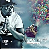 House Party by Testify
