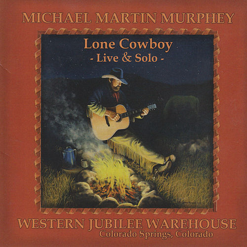 Lone Cowboy by Michael Martin Murphey