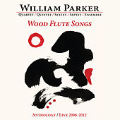 Wood Flute Songs: Anthology / Live 2006-2012 by Various Artists