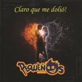 Claro Que Me Dolió by Pequeños Musical