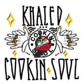 Khaled X Cookin Soul by Khaled (Rock)