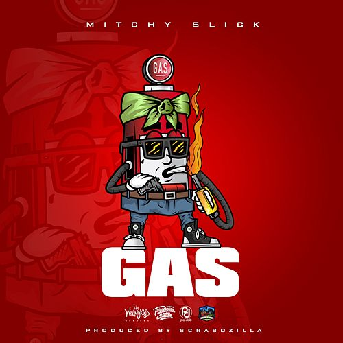 Gas by Mitchy Slick