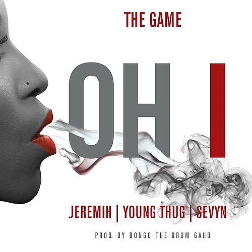 Oh I (feat. Jeremih, Young Thug, Sevyn) van The Game