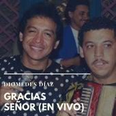 Gracias Señor (En Vivo) by Diomedes Diaz