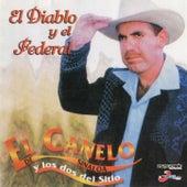 El Diablo y el Federal by El Canelo De Sinaloa