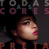 Todas as Cores by Preta Gil