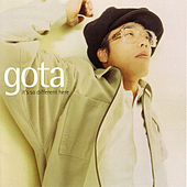 It's So Different Here by Gota