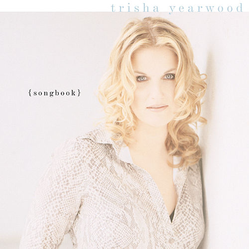 Songbook: A Collection Of Hits by Trisha Yearwood
