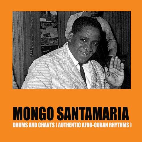 Drums and Chants (Authentic Afro-Cuban Rhythms) de Mongo Santamaria