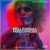 Millennial Frequencies: Ultra Pop Tunes by Songs To Your Eyes