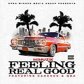 M 1 Muzik Feeling Real Good Ft. Qb4 & Cadence by Cadence