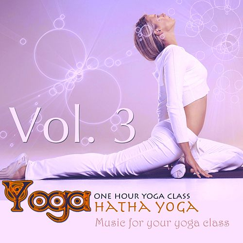 Yoga: Hatha Yoga, Vol.3 (Music for your yoga class and Meditation & Relaxation) by Asian Traditional Music