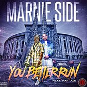 You Better Run (feat. Fat Joe) van Marnie Side