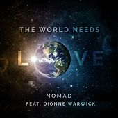 What The World Needs / One Love feat. Dionne Warwick by El Nomad