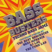 Play & Download Bass Busters: Techno Bass Jamz by Various Artists | Napster