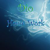 House Work - Single by Dio