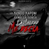 La Maldad Me Decia by Kendo Kaponi