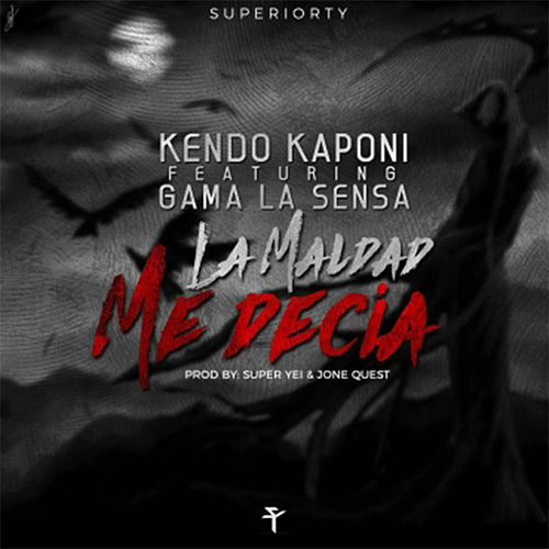 La Maldad Me Decia de Kendo Kaponi