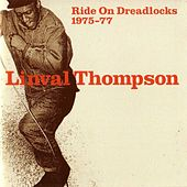 Ride On Dreadlocks 1975 - 1977 by Linval Thompson