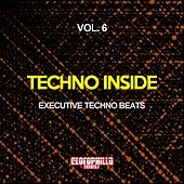 Techno Inside, Vol. 6 (Executive Techno Beats) by Various Artists