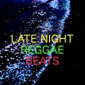 Late Night Reggae Beats von Various Artists