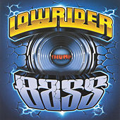 Play & Download Lowrider Bass by Various Artists | Napster