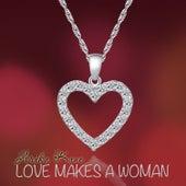 Love Makes a Woman by Arika Kane