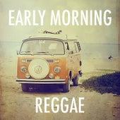 Early Morning Reggae von Various Artists
