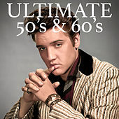 Ultimate 50's & 60's von Various Artists