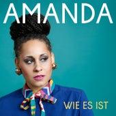 Wie es ist (Single Edit) von Amanda (DE)