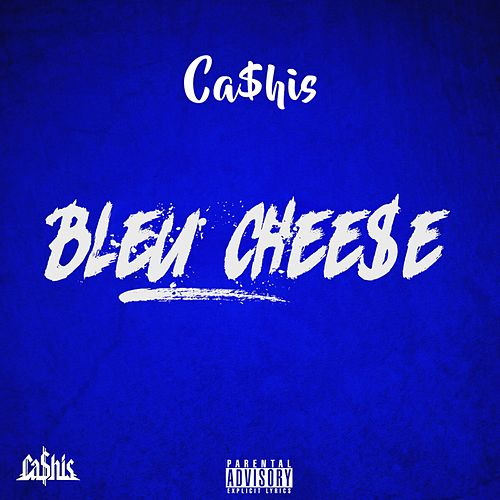 Bleu Chee$E by Ca$his