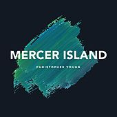Mercer Island by Christopher Young
