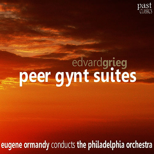 Play & Download Grieg: Peer Gynt Suites by Philadelphia Orchestra | Napster