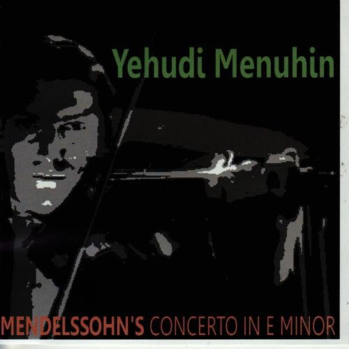 Mendelssohn: Violin Concerto in E Minor, Op. 64 by Yehudi Menuhin