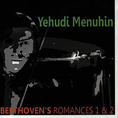 Play & Download Beethoven: Romance for Violin & Orchestra by Yehudi Menuhin | Napster