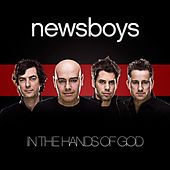 Play & Download In The Hands Of God by Newsboys | Napster