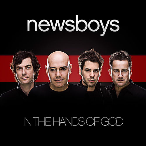 In The Hands Of God by Newsboys