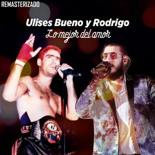 Lo Mejor del Amor (Remasterizado) de Ulises Bueno