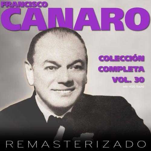 Colección Completa, Vol. 30 (Remasterizado) by Francisco Canaro
