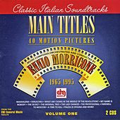 Play & Download Main Titles, Vol. 1 (1965-1995) by Ennio Morricone | Napster